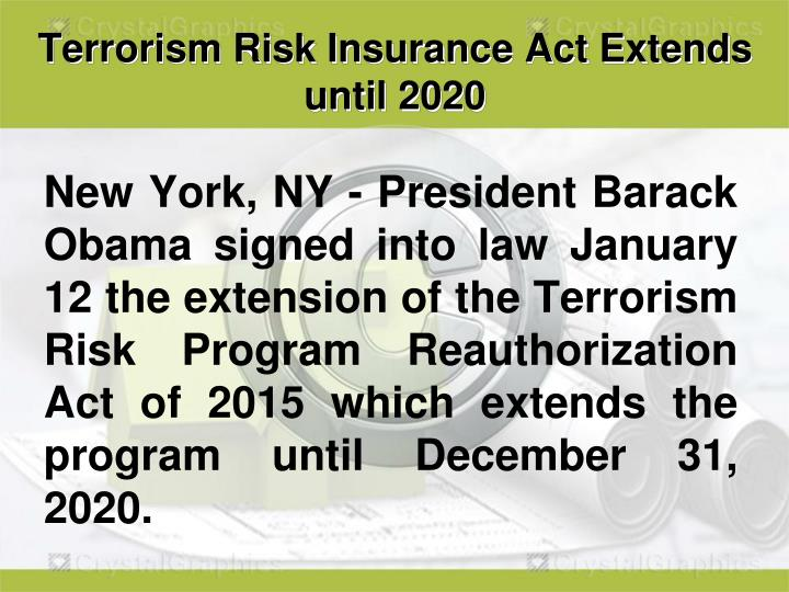 Terrorism risk insurance act extends until 20201