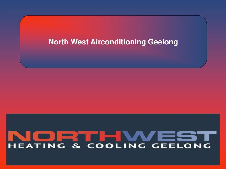 North West Airconditioning Geelong