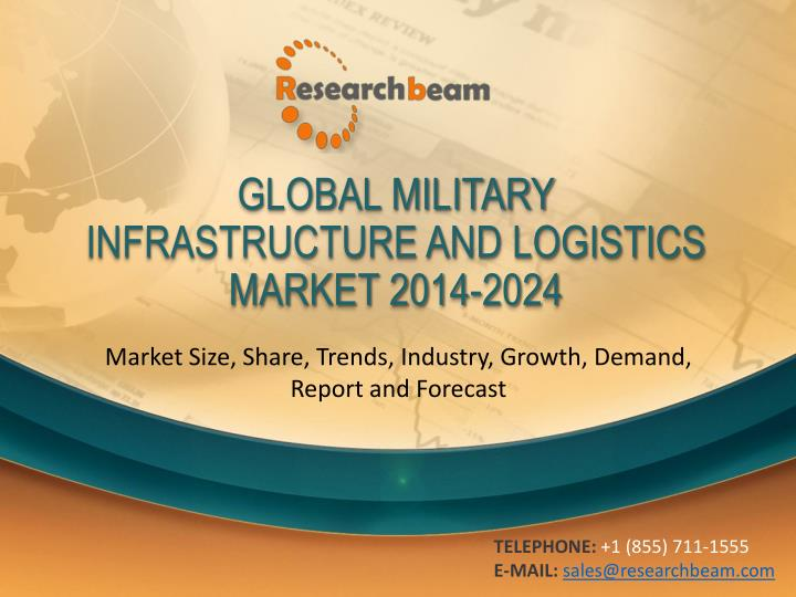 global military infrastructure and logistics market 2014 2024 n.