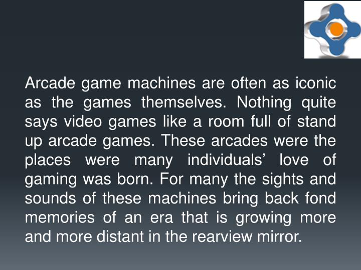 Arcade game machines are often as iconic as the games themselves. Nothing quite says video games lik...