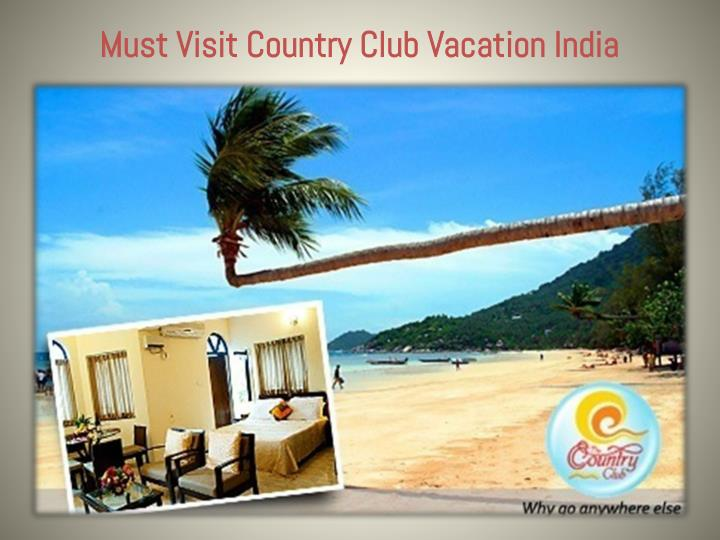 Must visit country club vacation india