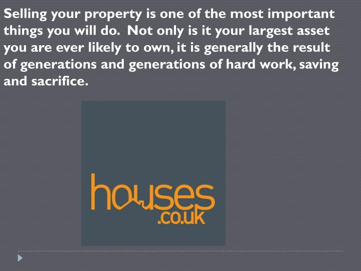 Selling your property is one of the most important things you will do.  Not only is it your largest...