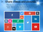 share videos and pictures