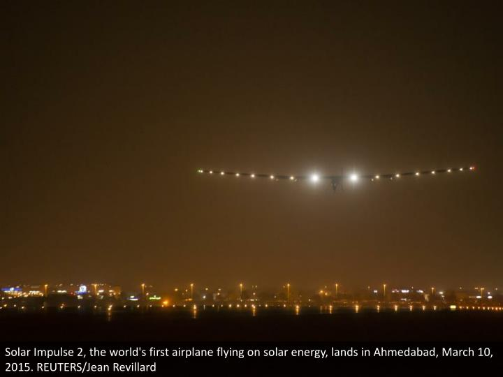 Solar Impulse 2, the world's first airplane flying on solar energy, lands in Ahmedabad, March 10, 20...