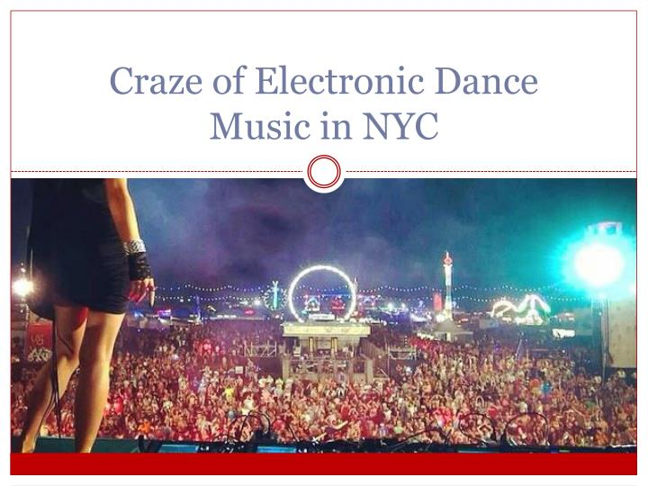 craze of electronic dance music in nyc n.