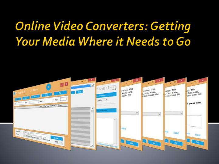 Online video converters getting your media where it needs to go