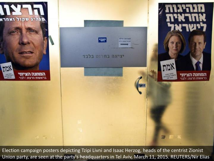 Election campaign posters depicting Tzipi Livni and Isaac Herzog, heads of the centrist Zionist Union party, are seen at the party's headquarters in Tel Aviv, March 11, 2015. REUTERS/Nir Elias