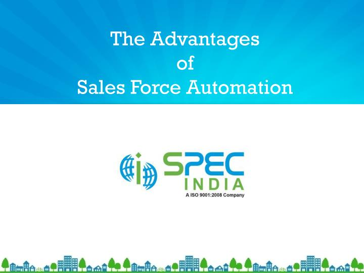 advantages disadvantages of sales force automation How do sales force automation systems enhance the success of delegating  pricing  what are the main advantages and disadvantages of standardising the .