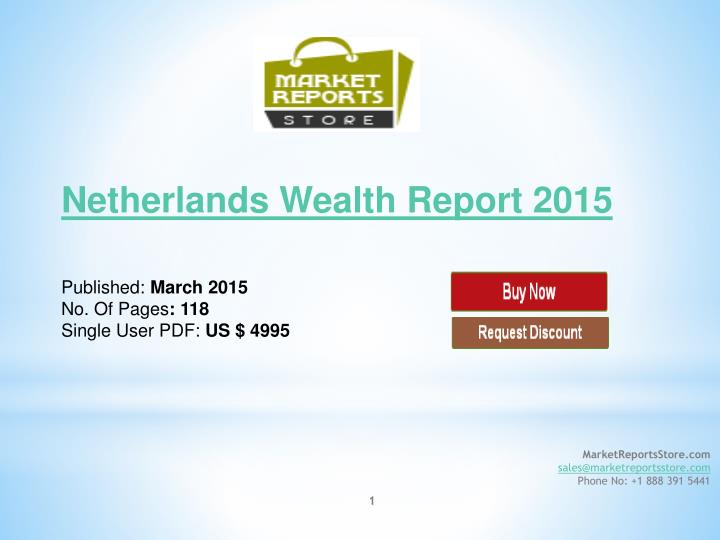 Netherlands wealth report 2015 published march 2015 no of pages 118 single user pdf us 4995