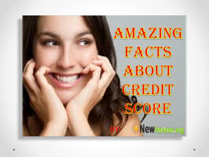 Amazing facts about credit score