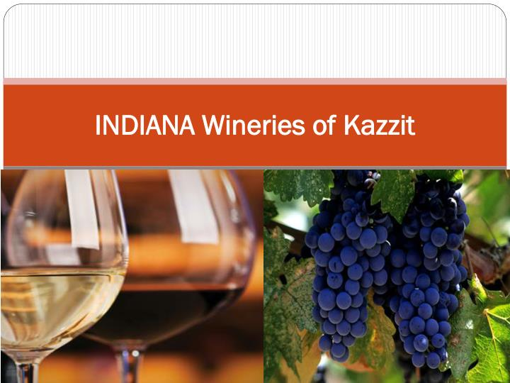 Indiana wineries of kazzit