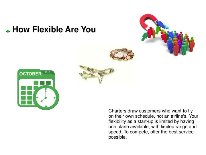 How Flexible Are You