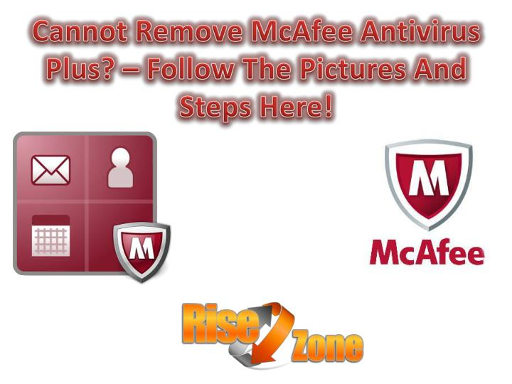 Cannot remove mcafee antivirus plus follow the pictures and steps here