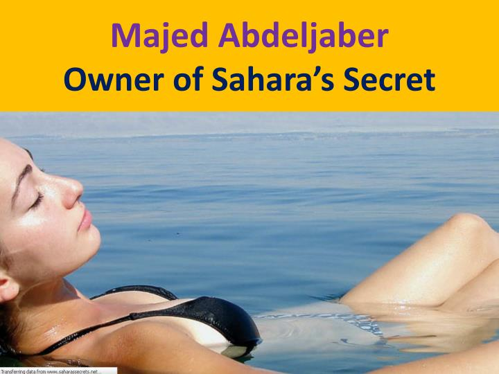 Majed abdeljaber owner of sahara s secret