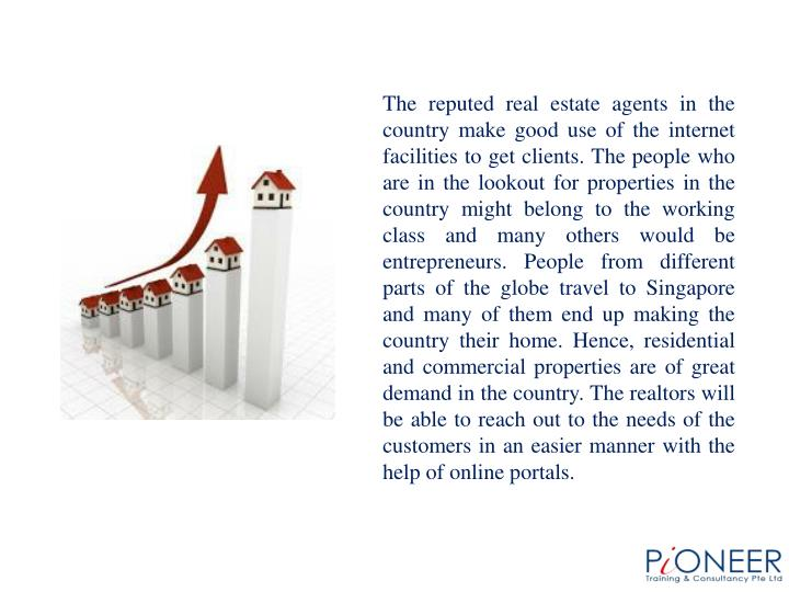 The reputed real estate agents in the country make good use of the internet facilities to get client...