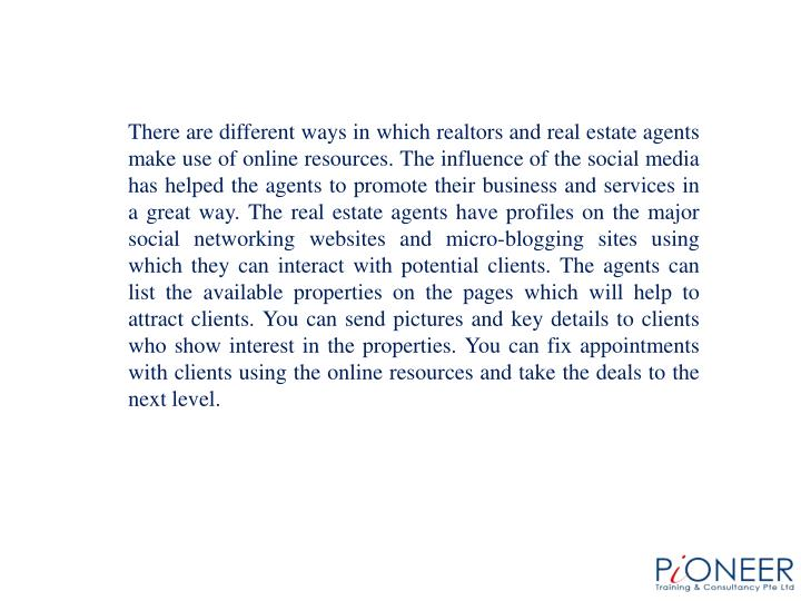 There are different ways in which realtors and real estate agents make use of online resources. The ...