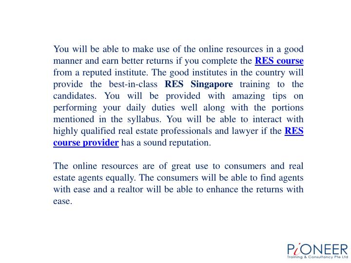 You will be able to make use of the online resources in a good manner and earn better returns if you complete the