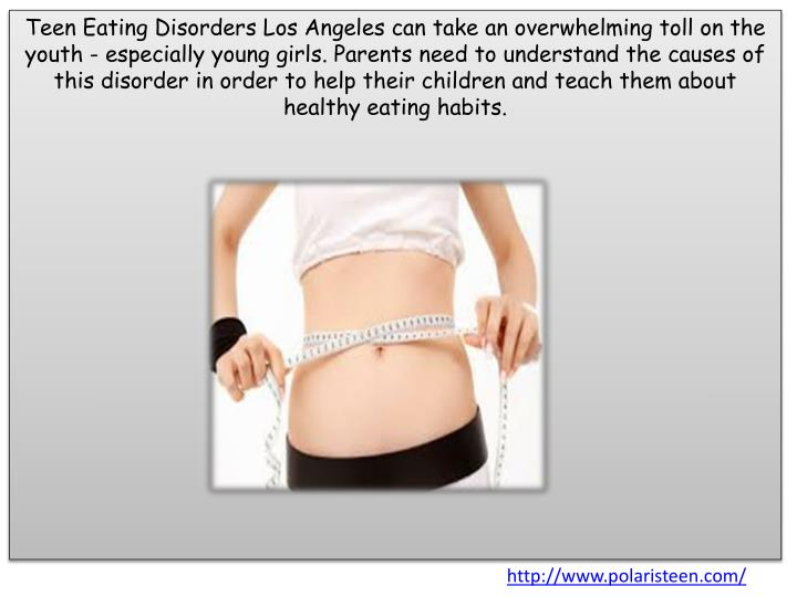 Teen Eating Disorders Los Angeles can take an overwhelming toll on the youth - especially young girl...
