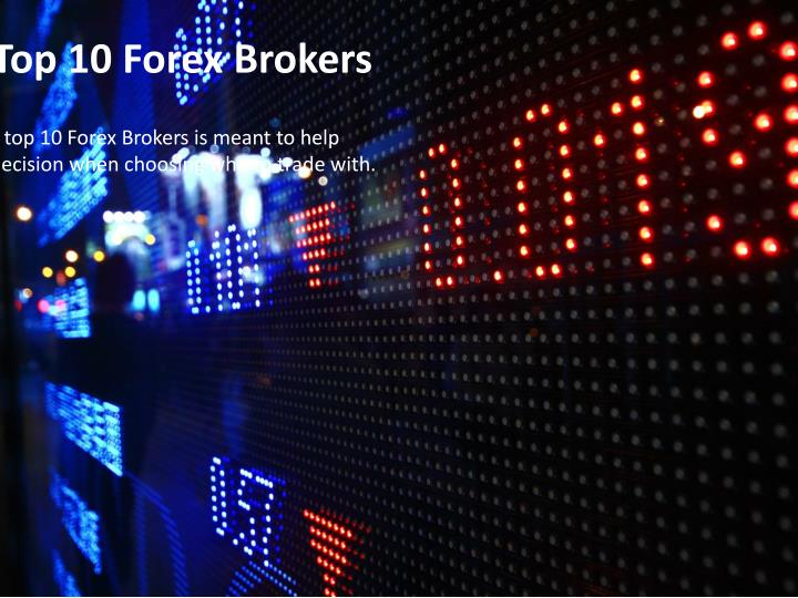 The Top 10 Forex Brokers