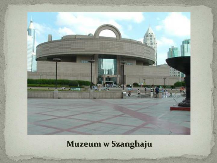 Muzeum w Szanghaju