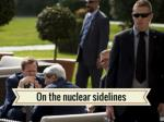 on the nuclear sidelines