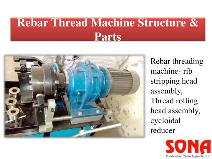 Rebar thread machine structure parts