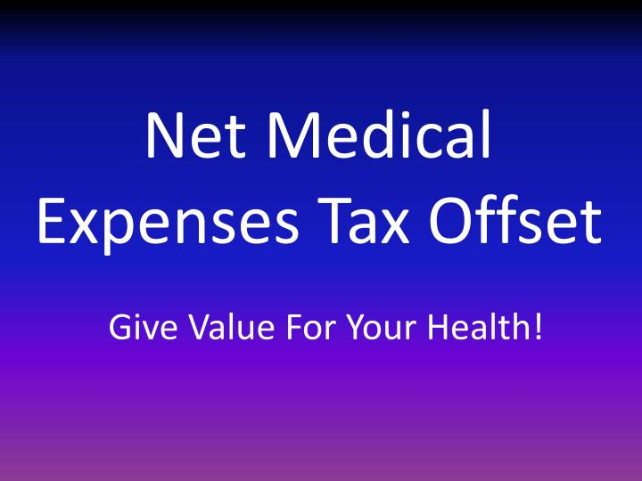 Offset Shares The Most Important Thing He S Been Working: Net Medical Expenses Tax Offset: Give Value For Your