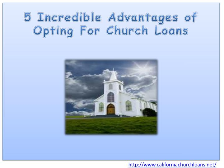5 incredible advantages of opting for church loans n.