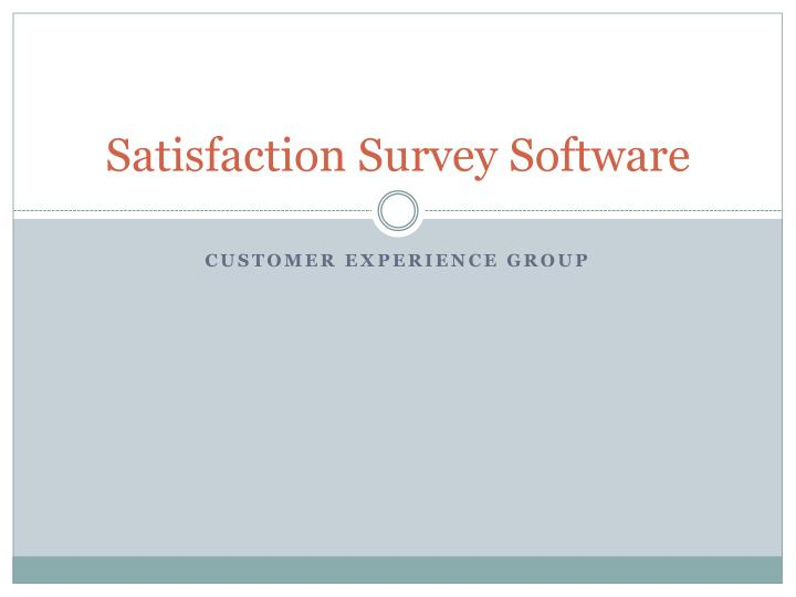 Satisfaction survey software