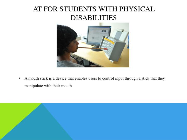 At for students with physical disabilities