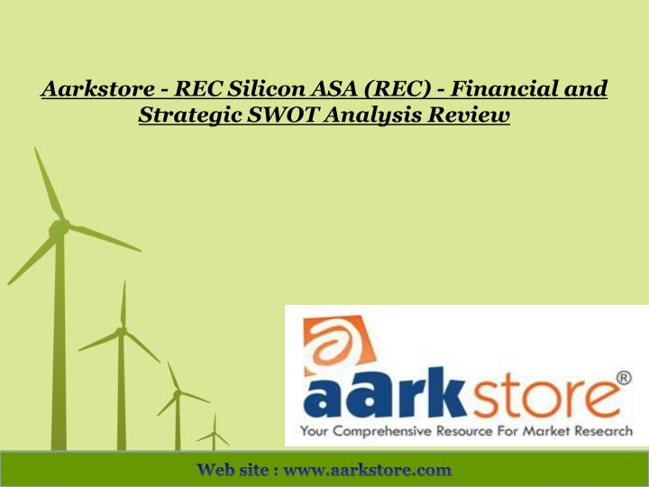 Aarkstore rec silicon asa rec financial and strategic swot analysis review
