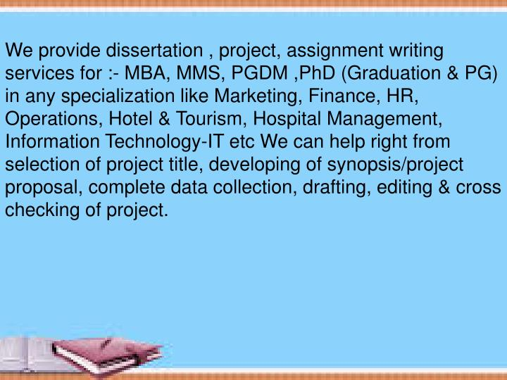 We provide dissertation , project, assignment writing