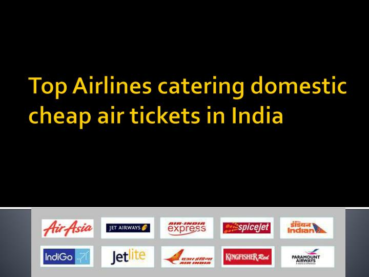 top airlines catering domestic cheap air tickets in india n.
