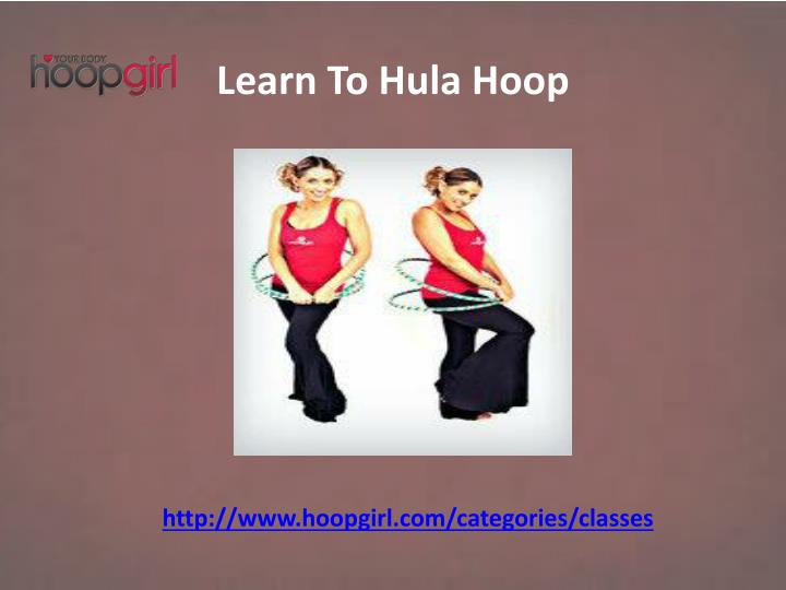 Learn To Hula Hoop