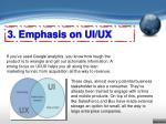3 emphasis on ui ux