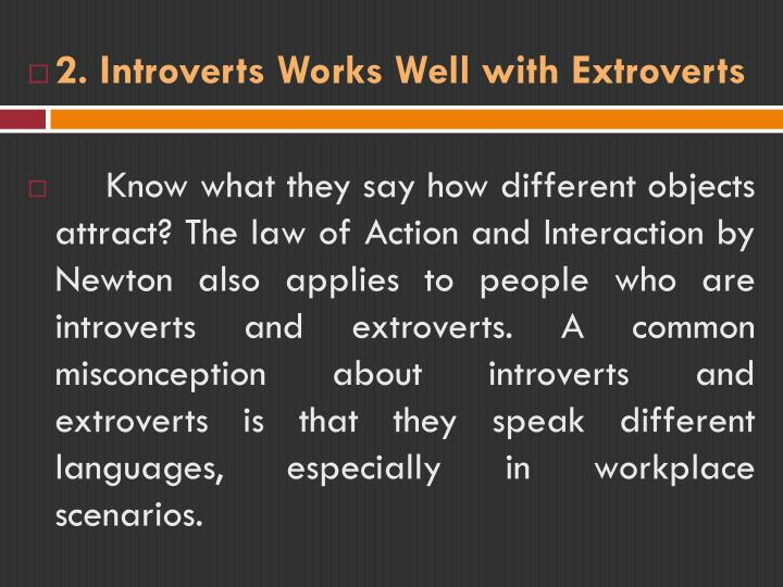 2. Introverts Works Well with