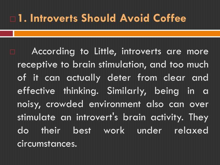 1. Introverts Should Avoid