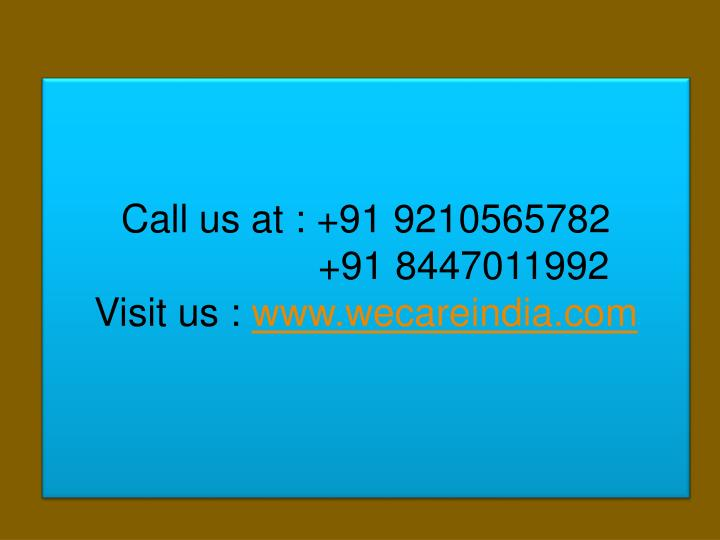 Call us at : +91