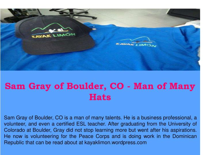 Sam Gray of Boulder, CO - Man of Many Hats