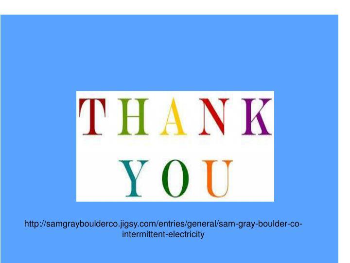 http://samgrayboulderco.jigsy.com/entries/general/sam-gray-boulder-co-intermittent-electricity