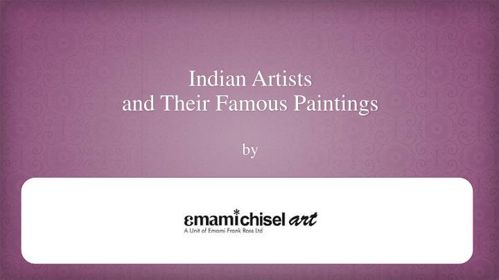 indian artists and their famous paintings by n.