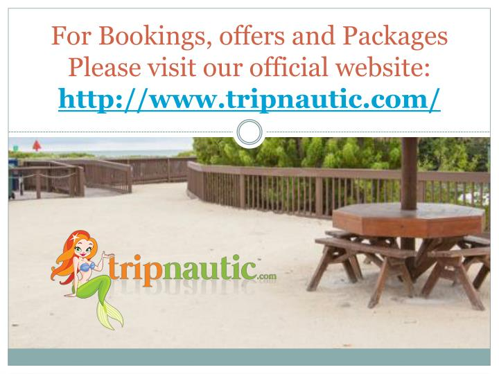 For Bookings, offers and Packages Please visit our official website: