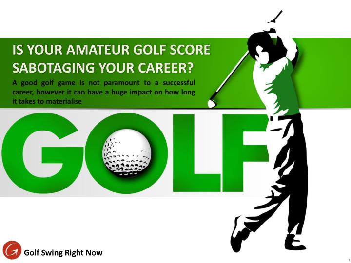 is your amateur golf score sabotaging your career n.