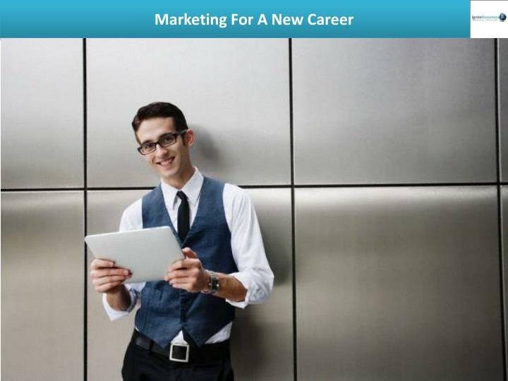 marketing for a new career n.