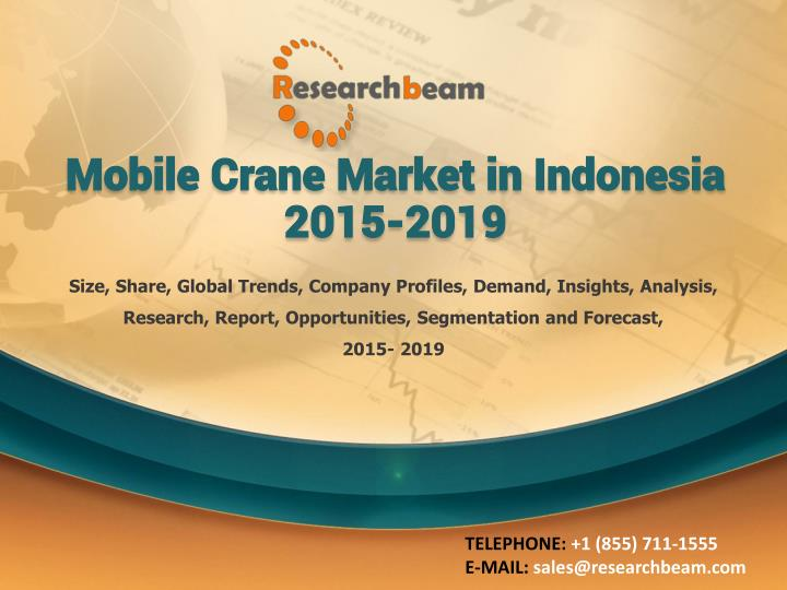 PPT - Mobile Crane Market in Indonesia 2015-2019 PowerPoint