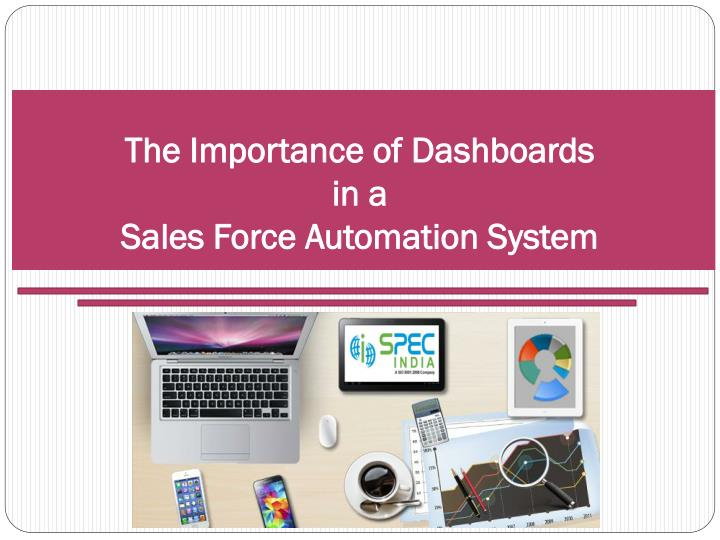 The importance of dashboards in a sales force automation system