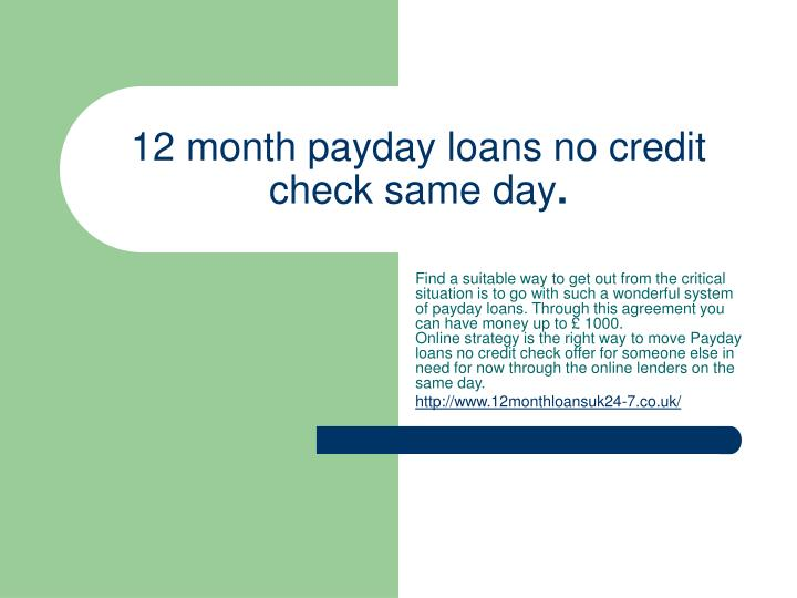 12 month payday loans no credit check same day n.