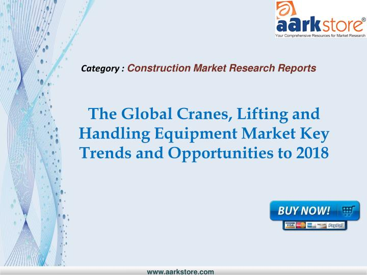 the global cranes lifting and handling equipment market key trends and opportunities to 2018 n.