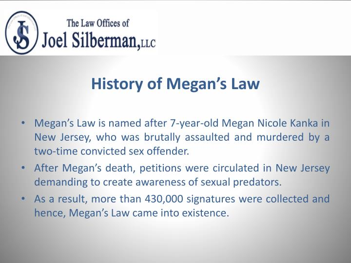 a study of the megan law and the account of megan kanka Megan's parents, richard and maureen kanka, began a campaign to pressure the new jersey legislature to adopt a sex-offender community-notification law in her memory 4 their plea was personal and explicitly tied to the death of their daughter.