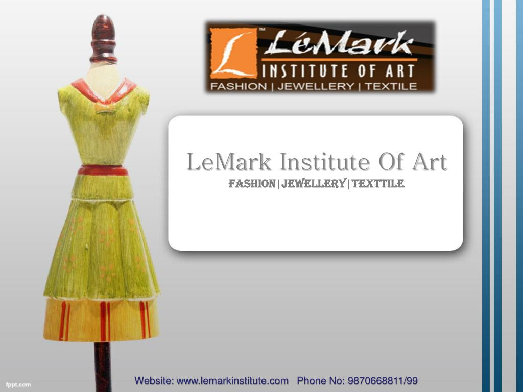 Ppt Lemarkinstitute Make Your Career In Fashion Designing Powerpoint Presentation Id 7139295